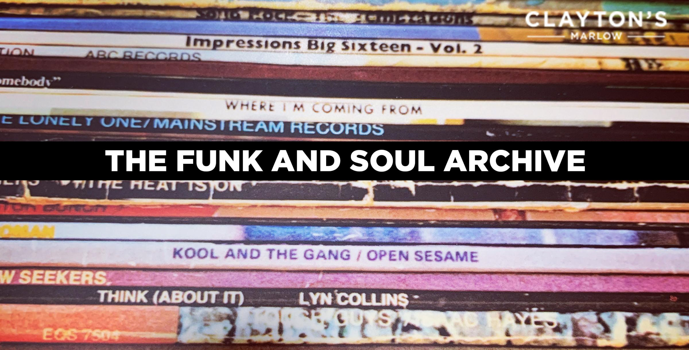 The Funk & Soul Archive at Clayton's Marlow